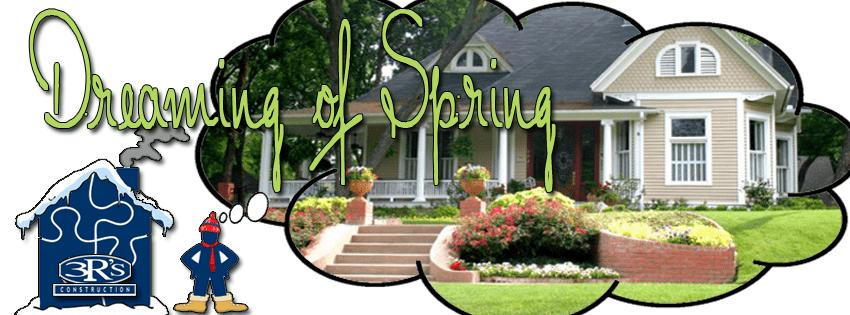 3Rs Construction Salem Oregon Dreaming of Spring