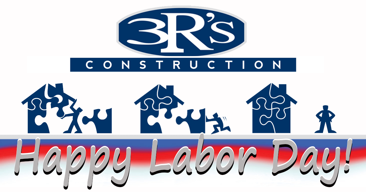 Happy Labor Day from 3Rs Construction in Salem Oregon