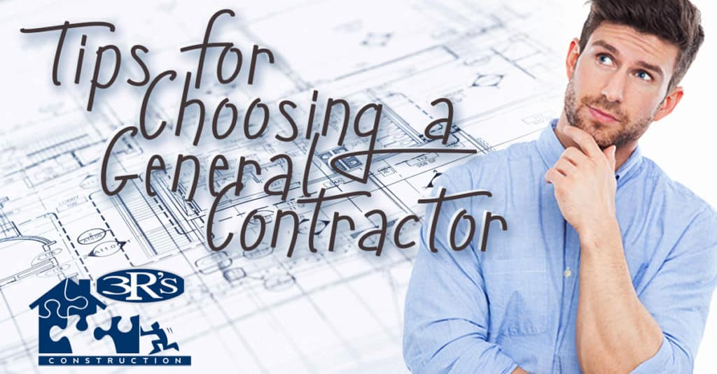 3Rs Construction Salem Oregon Tips for Choosing a General Contractor