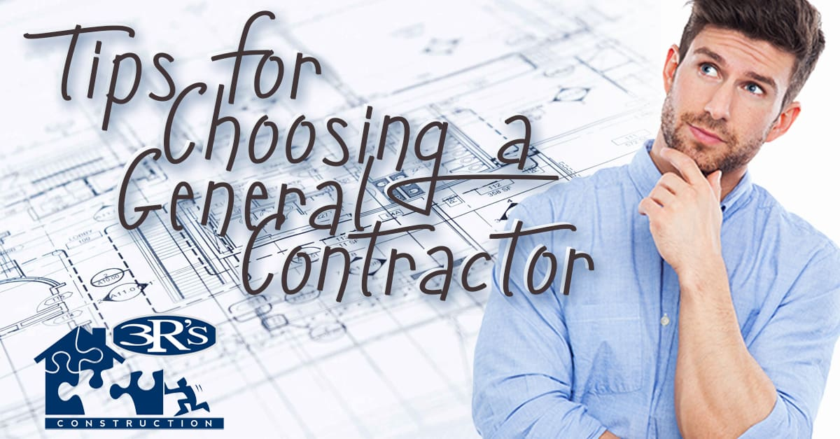 D 3Rs Construction Salem Oregon Tips for Choosing a General Contractor